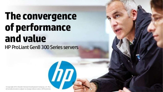 HP ProLiant Gen8 e-Series and p-Series | Convergence of Performance and Value