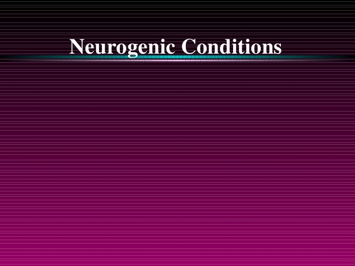 Neurogenic Conditions