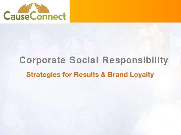 Corporate Social Responsibility: Strategies for Results & Brand Loyalty