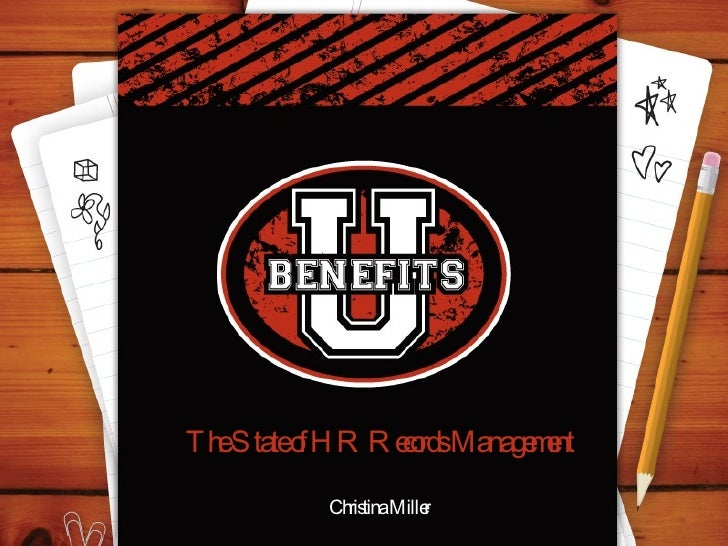 The State of HR Records Management Christina Miller