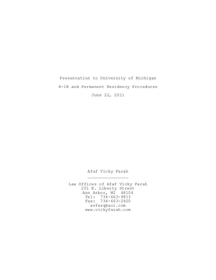 Presentation to University of MichiganH-1B and Permanent Residency Procedures             June 22, 2011           Afaf Vic...