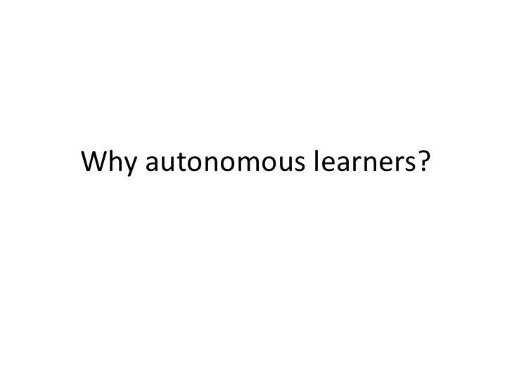 Why autonomous learners?<br />