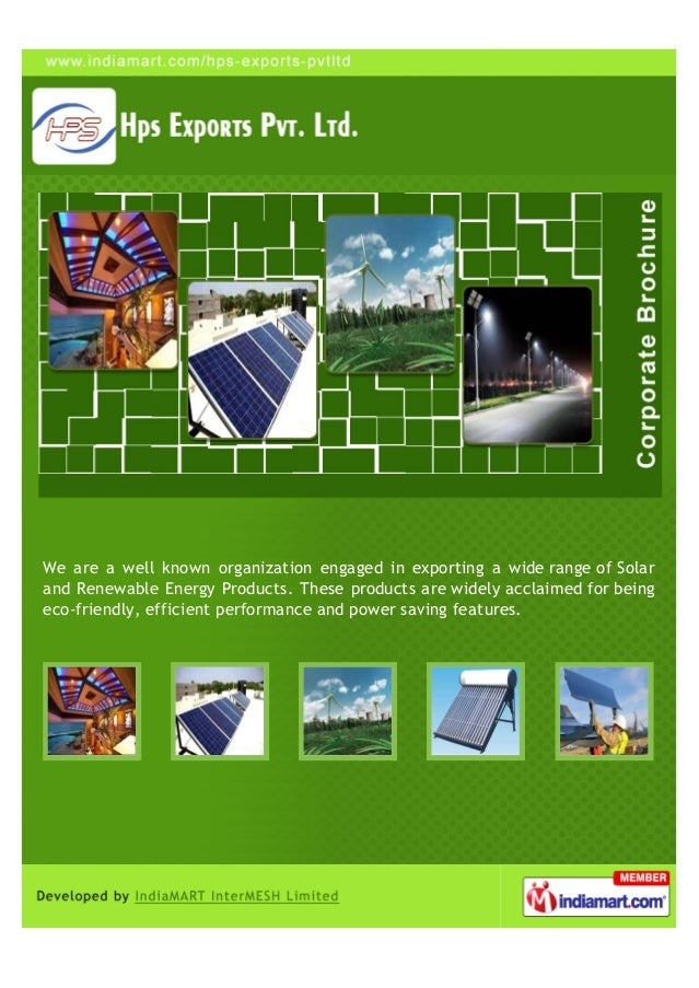 We are a well known organization engaged in exporting a wide range of Solarand Renewable Energy Products. These products a...