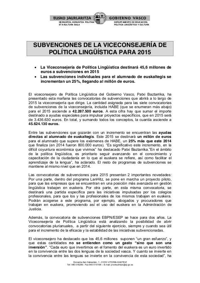 Donostia-San Sebastián, 1 - 01010 VITORIA-GASTEIZ Tef. 945 018286 - Fax 945 01 8198 – E-mail: prentsahhpk@ej-gv.es HEZKUNT...