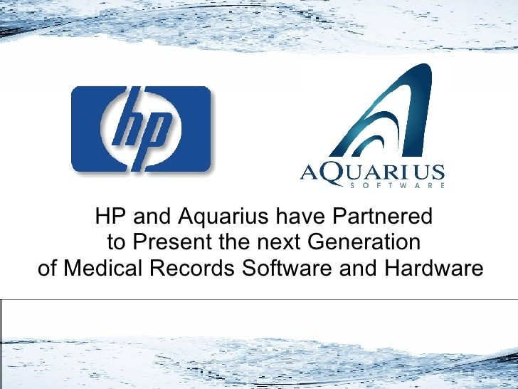 HP and Aquarius have Partnered to Present the next Generation of Medical Records Software and Hardware