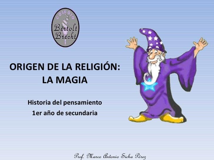ORIGEN DE LA RELIGIÓN: LA MAGIA
