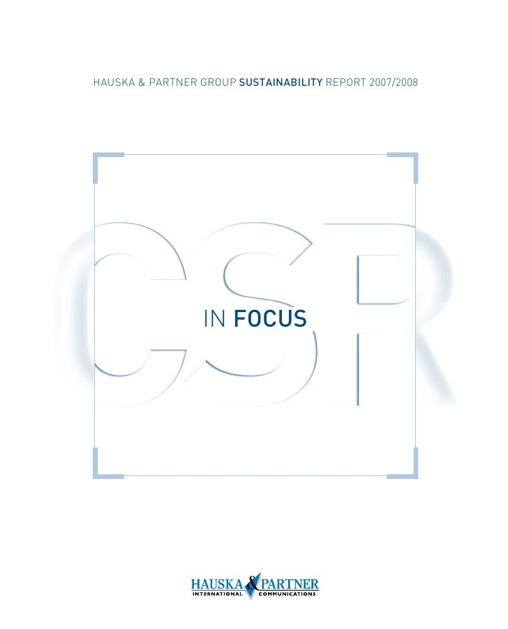 HAUSKA & PARTNER GROUP SUSTAINABILITY REPORT 2007/2008     CSR               IN FOCUS