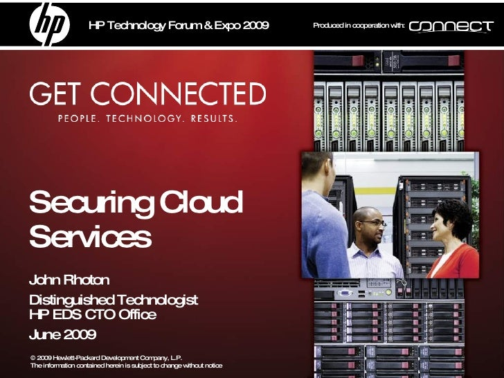 Securing Cloud Services John Rhoton Distinguished Technologist HP EDS CTO Office June 2009