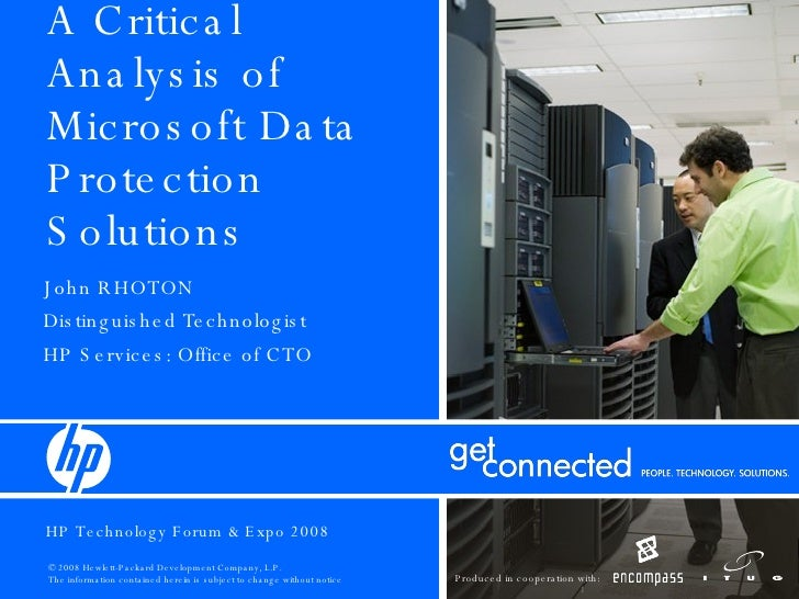 A Critical Analysis of Microsoft Data Protection Solutions John RHOTON Distinguished Technologist HP Services: Office of CTO