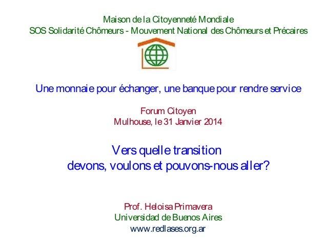 Maison de la Citoyenneté Mondiale SOS Solidarité Chômeurs - Mouvement National des Chômeurs et Précaires  Une monnaie pour...