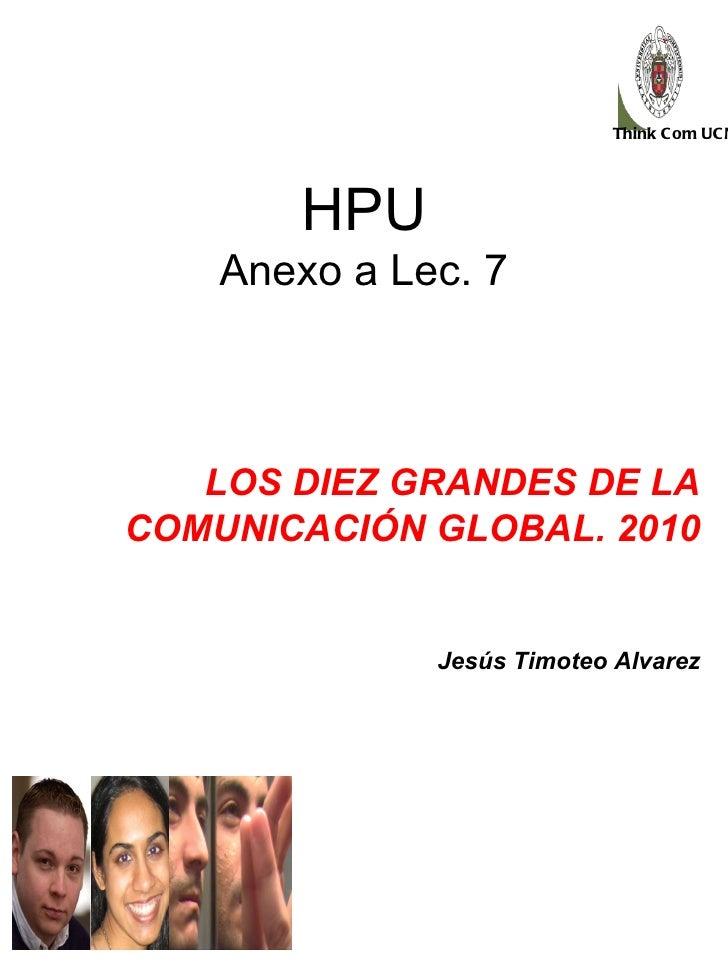 LOS DIEZ GRANDES DE LA COMUNICACIÓN GLOBAL. 2010 Jesús Timoteo Alvarez HPU Anexo a Lec. 7