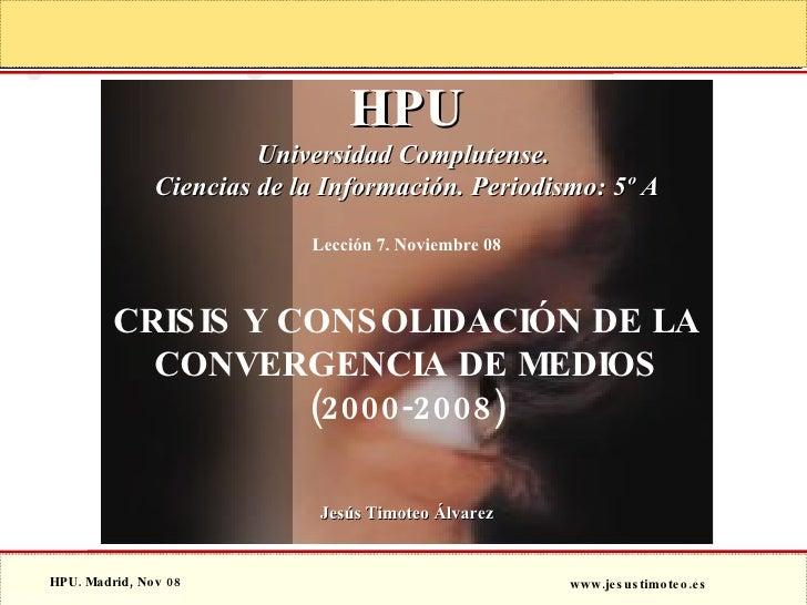 © Consultores QuantumLeap, 2005 HPU Universidad Complutense.  Ciencias de la Información. Periodismo: 5º A Lección 7. Novi...