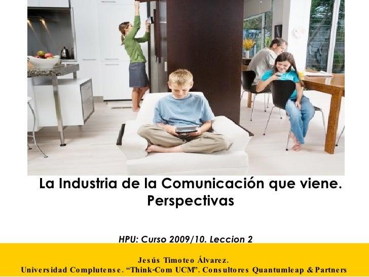 """La Industria de la Comunicación que viene. Perspectivas Jesús Timoteo Álvarez.  Universidad Complutense. """"Think-Com UCM"""". ..."""