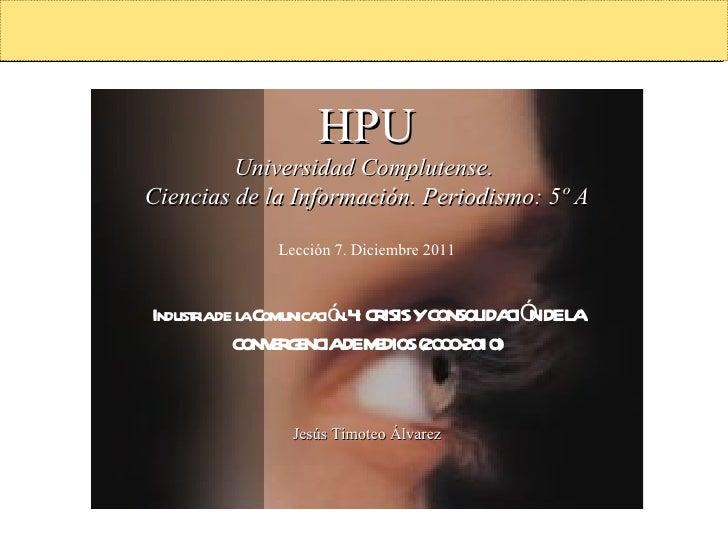© Consultores QuantumLeap, 2005 HPU Universidad Complutense.  Ciencias de la Información. Periodismo: 5º A Lección 7. Dici...
