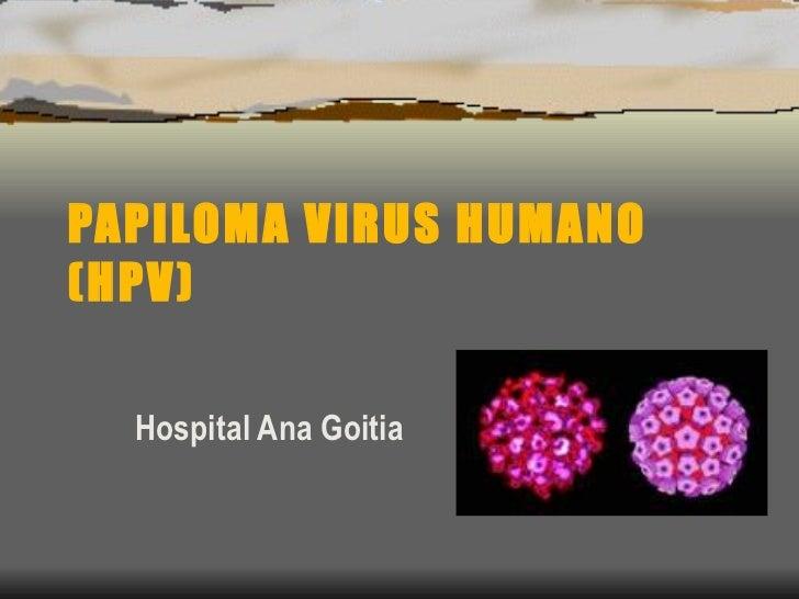 PAPILOMA VIRUS HUMANO (HPV) Hospital Ana Goitia