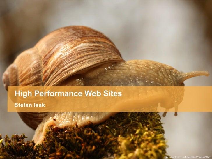 High Performance Web Sites Stefan Isak                                  http://www.flickr.com/photos/didier57/2423562782/