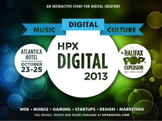 HPX Digital 2013   Technology Conference   Halifax Pop Explosion