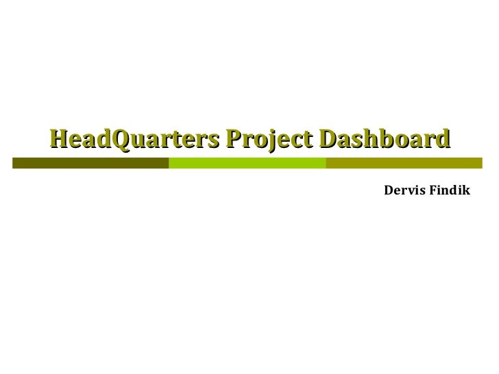 HeadQuarters Project Dashboard Dervis Findik