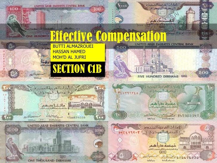 Effective Compensation<br />Butti Almazrouei<br />Hassan Hamed<br />Moh'd Al Jufri<br />SECTION C1B<br />