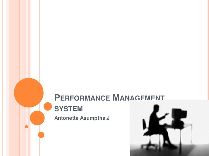 Performance Management system<br />AntonetteAsumptha.J<br />
