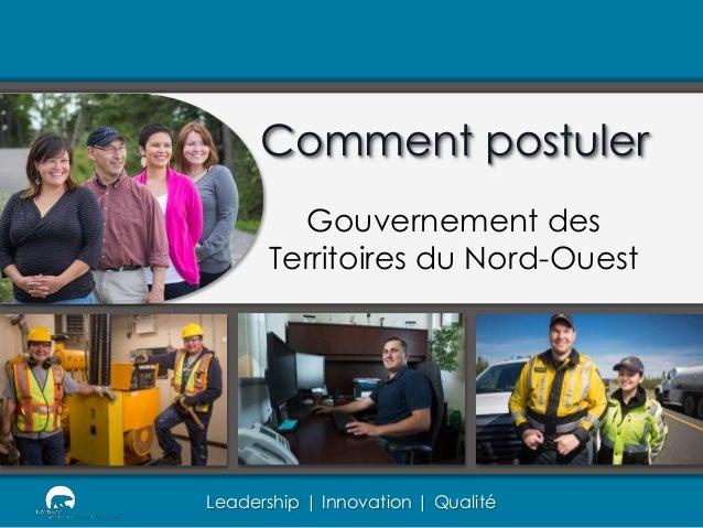 Leadership | Innovation | Qualité Comment postuler Gouvernement des Territoires du Nord-Ouest