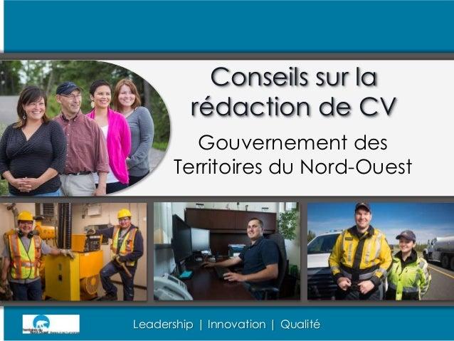 Leadership | Innovation | Qualité Conseils sur la rédaction de CV Gouvernement des Territoires du Nord-Ouest