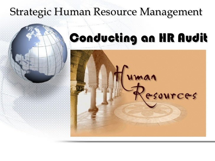 Strategic Human Resource Management  Conducting an HR Audit