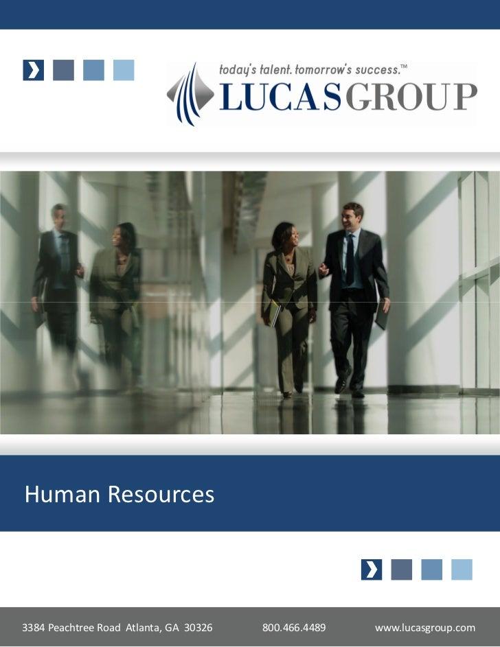Human Resources3384 Peachtree Road Atlanta, GA 30326   800.466.4489   www.lucasgroup.com