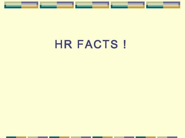 HR FACTS !