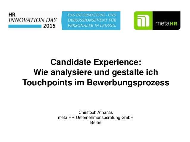 Candidate Experience: Wie analysiere und gestalte ich Touchpoints im Bewerbungsprozess Christoph Athanas meta HR Unternehm...