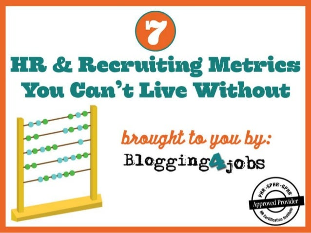 7 HR & Recruiting Metrics You Can't Live Without