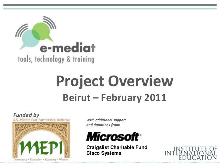 Project OverviewBeirut – February 2011<br />Funded by<br />With additional support <br />and donations from:<br />Craigsli...