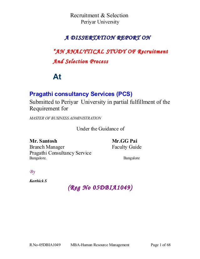 "Recruitment & Selection Periyar University A DISSERTATION REPORT ON ""AN ANALYTICAL STUDY OF Recruitment And Selection Proc..."