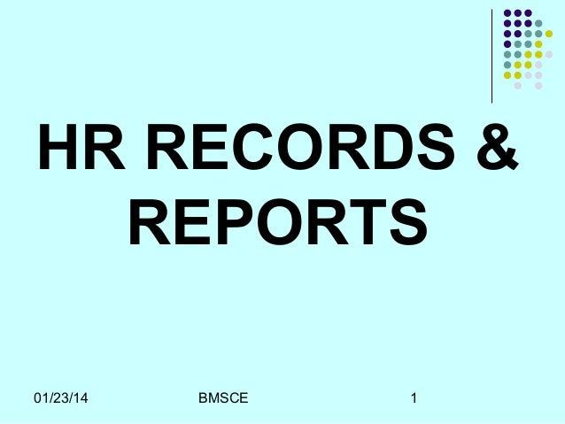 HR RECORDS & REPORTS 01/23/14  BMSCE  1