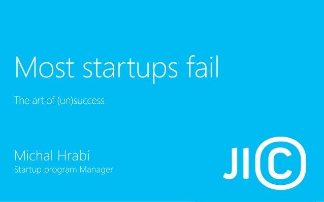 Michal Hrabí: Most startups fail (short version)