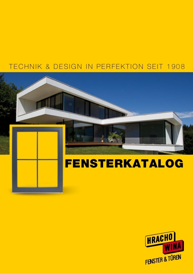 FENSTERKATALOG Technik & design in perfektion SEIT 1908