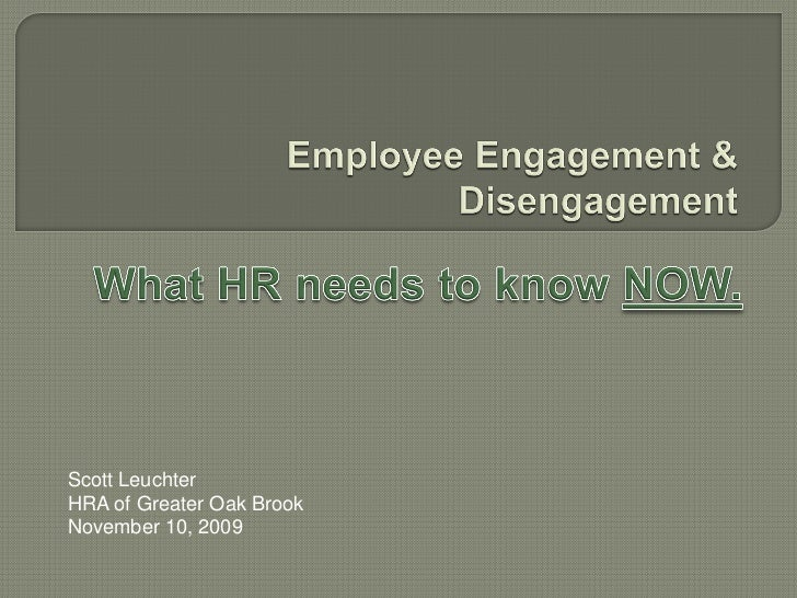 HRA Employee Engagement and Disengagement  11.10.2009