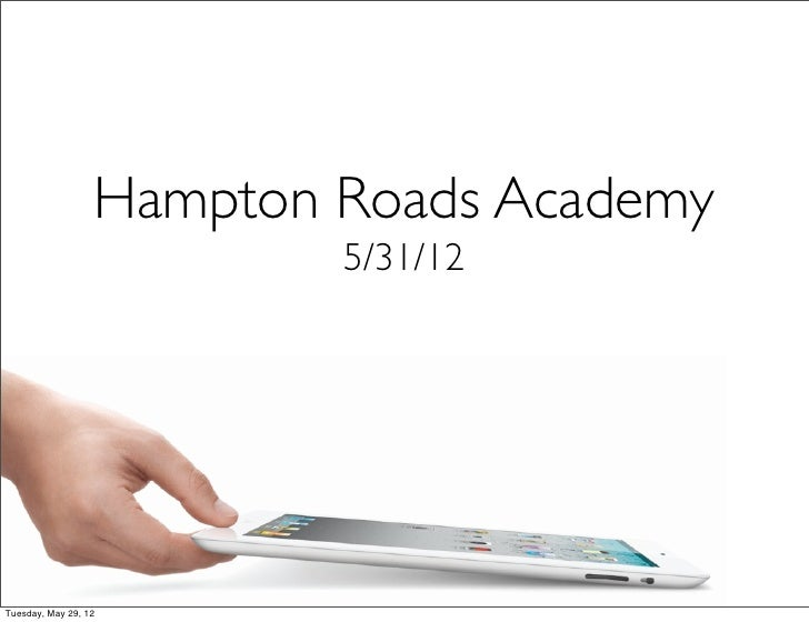 Hampton Roads Academy                          5/31/12Tuesday, May 29, 12
