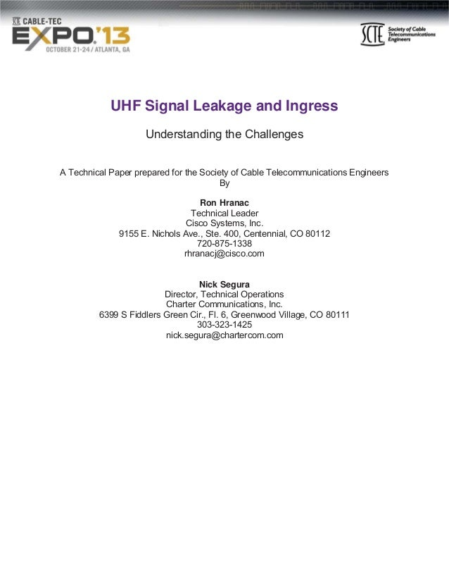 UHF Signal Leakage and Ingress Understanding the Challenges A Technical Paper prepared for the Society of Cable Telecommun...
