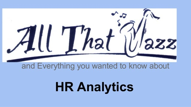 HR Analytics and Everything you wanted to know about