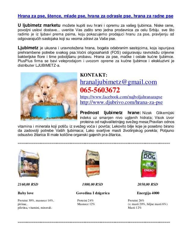Hrana za pse, štence, mlade pse, hrana za odrasle pse, hrana za radne pseU ljubimetz marketu možete kupiti svu hrani i opr...