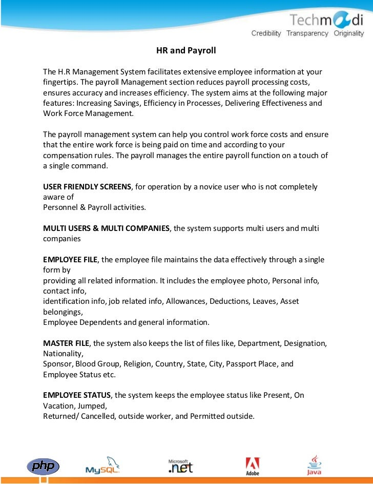 HR and PayrollThe H.R Management System facilitates extensive employee information at yourfingertips. The payroll Manageme...