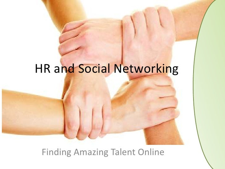 HR and Social Networking<br />Finding Amazing Talent Online<br />