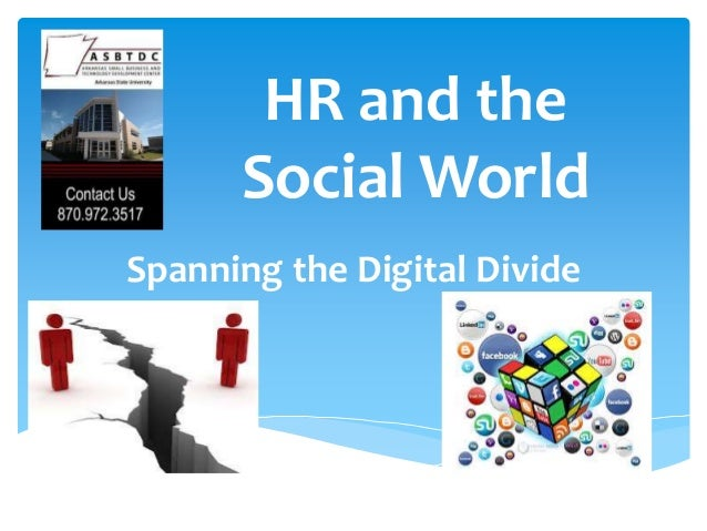 HR and theSocial WorldSpanning the Digital Divide