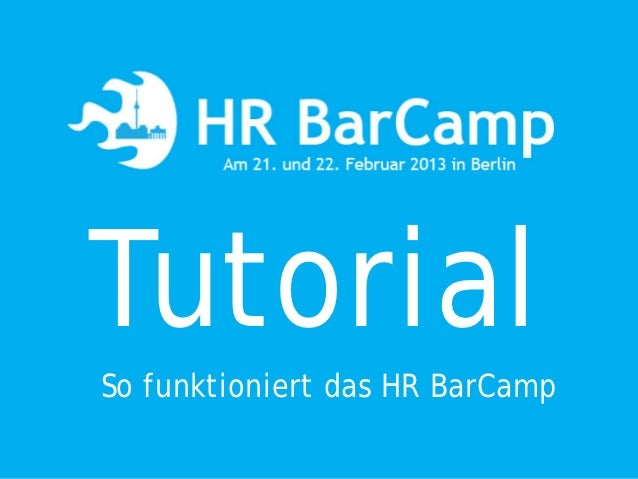 TutorialSo funktioniert das HR BarCamp