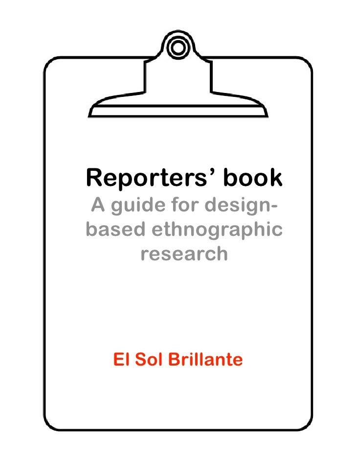 Reporters' book A guide for design- based ethnographic      research       El Sol Brillante