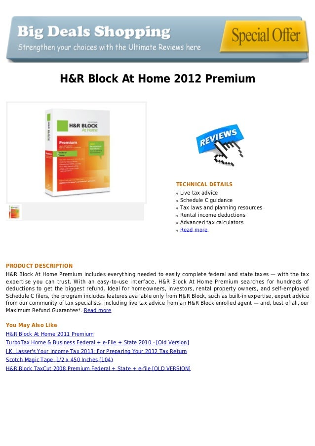 H&R Block At Home 2012 PremiumTECHNICAL DETAILSLive tax adviceqSchedule C guidanceqTax laws and planning resourcesqRental ...