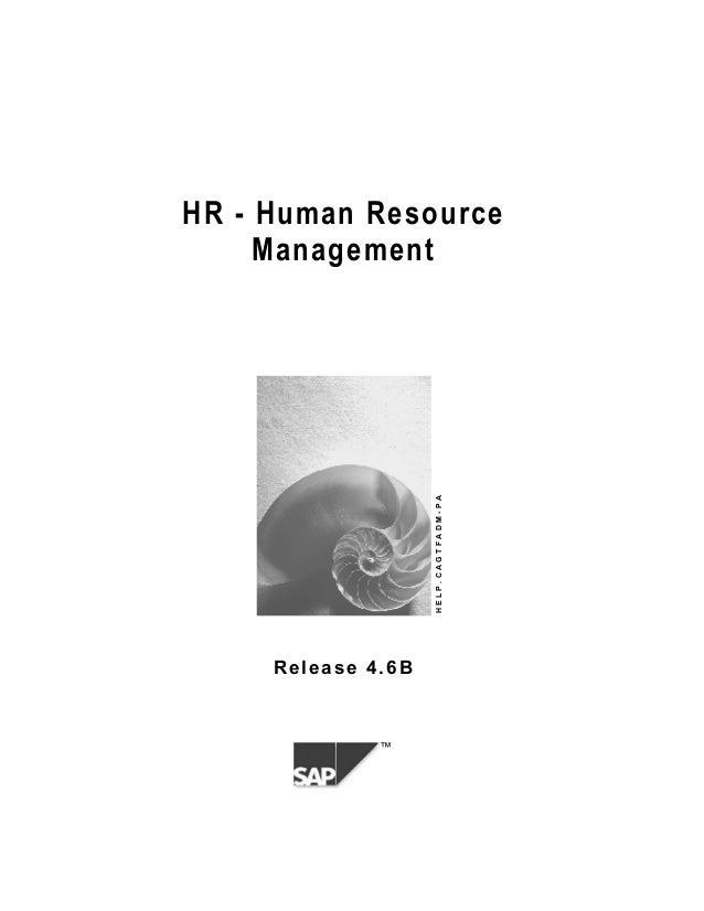 ™ HR - Human Resource Management HELP.CAGTFADM-PA Release 4.6B