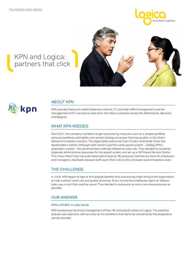 TELEComS AND mEDIA   KPN and Logica:   partners that click                     About KPN                     KPN provides ...