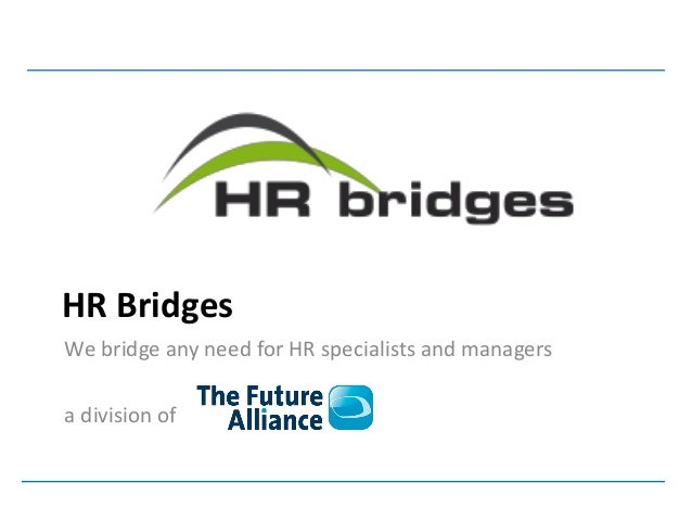 HR BridgesWe bridge any need for HR specialists and managersa division of